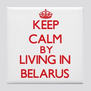 Keep Calm by living in Belarus Tile Coaster
